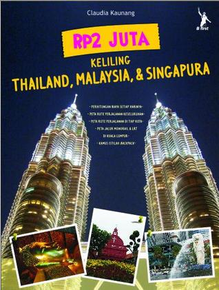 Rp2 Juta Keliling Thailand, Malaysia, & Singapura