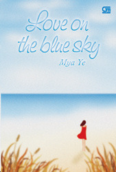Love on the Blue Sky by Mya Ye
