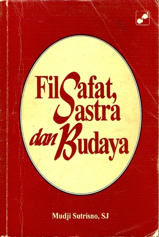 Filsafat, Sastra, dan Budaya by Mudji Sutrisno