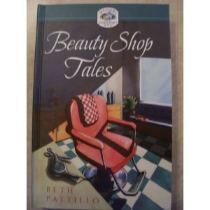 Beauty Shop Tales by Beth Pattillo