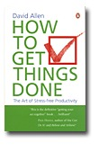 How to Get Things Done by David    Allen