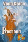 Frost And Fyr (Elymyntyl, #3)