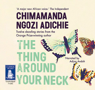 Ebook The Thing Around Your Neck by Chimamanda Ngozi Adichie TXT!