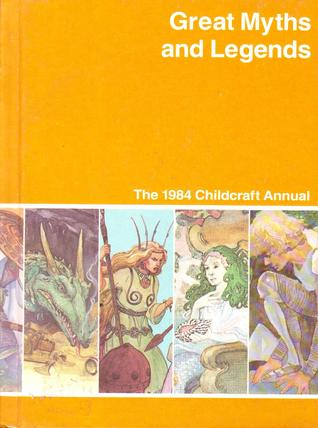 Great Myths And Legends (1984 Childcraft Annual)