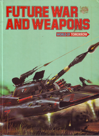 Future War and Weapons