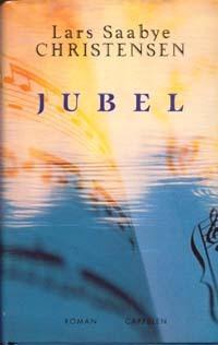 Jubel by Lars Saabye Christensen