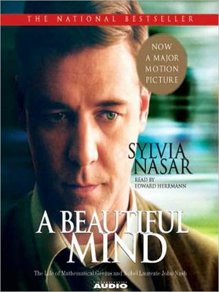 A Beautiful Mind The Life Of Mathematical Genius And Nobel Laureate