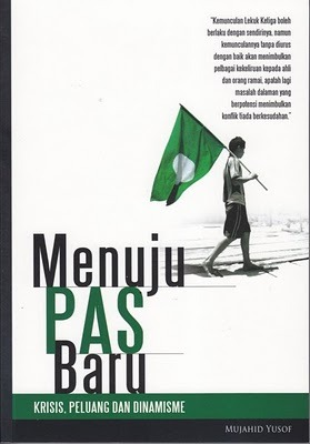 Menuju PAS Baru by Mujahid Yusof Rawa