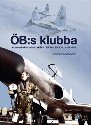 ÖB:s klubba : Flygvapnets attackeskader under kalla kriget