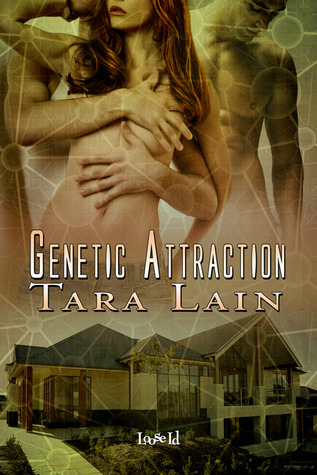 Genetic Attraction by Tara Lain