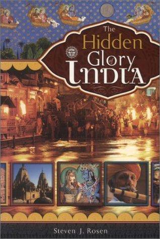 The Hidden Glory of India by Steven J. Rosen