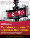 Professional Windows Phone 7 Application Development: Building Applications and Games Using Visual Studio, Silverlight, and XNA