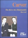 Ebook Da dove sto chiamando: Racconti by Raymond Carver read!