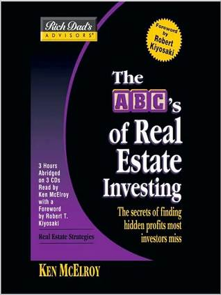 The ABC's of Real Estate Investing ( Rich Dad's Advisor Series): The Secret of Finding Hidden Profits Most Investors Miss