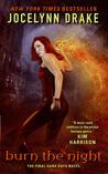 Burn the Night by Jocelynn Drake