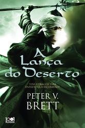 A Lança do Deserto by Peter V. Brett