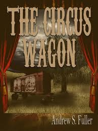 The Circus Wagon by Andrew S. Fuller