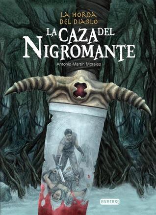 La caza del Nigromante by Antonio Martín Morales