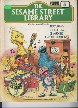 The Sesame Street Library Volume 5: Featuring The Letters J And K And The Number 5
