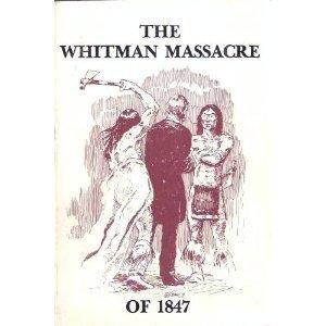 The Whitman Massacre of 1847