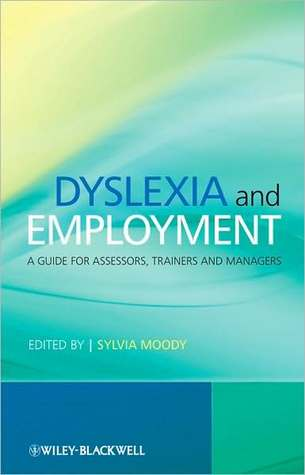 Dyslexia and Employment: A Guide for Assessors, Trainers and Managers