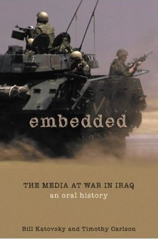 Embedded: The Media At War in Iraq: An Oral History