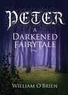 Peter: A Darkened Fairytale