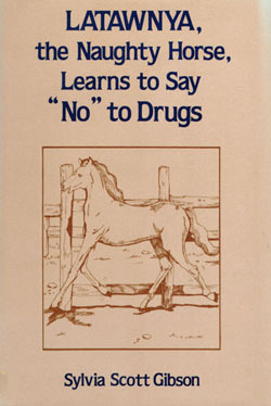 Latawnya, the Naughty Horse, Learns to Say No to Drugs(Latawnya 1)
