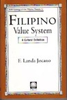 Filipino Value System: A Cultural Definition (Anthropology of the Filipino People, #4)