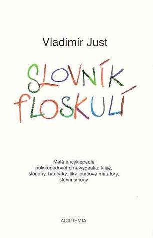 Slovník floskulí by Vladimír Just