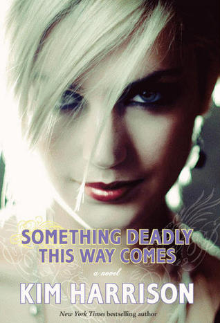 Book Review: Kim Harrison's Something Deadly This Way Comes