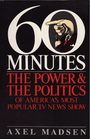 60 Minutes: The Power & the Politics of America's Most Popular TV News Show