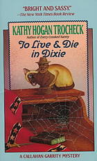 To Live & Die in Dixie by Kathy Hogan Trocheck