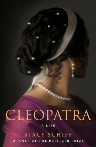 Cleopatra by Stacy Schiff