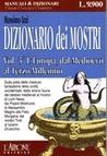 Il dizionario dei mostri - L'europa dal Medioevo al terzo millennio - Volume Tre