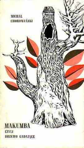 Makumba, czyli drzewo gadające