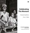 Celebrating the Moment / Merayakan Sang Momen