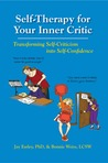 Self-Therapy for Your Inner Critic: Transforming Self Criticism into Self-Confidence