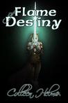 Flame of Destiny (Flame of Destiny, #1)