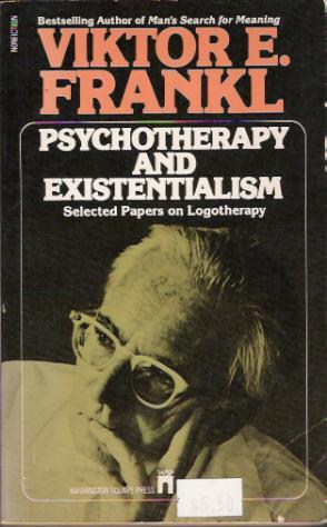 Psychotherapy and Existentialism by Viktor E. Frankl