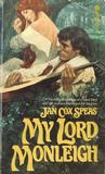 My Lord Monleigh by Jan Cox Speas
