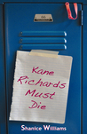 Kane Richards Must Die