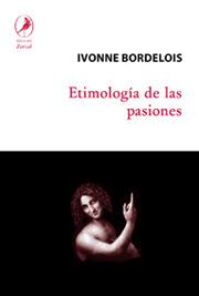 """Resultado de imagen para """" Etimología de las pasiones"""""""
