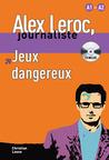Jeux Dangereux (Alex Leroc, Journaliste)