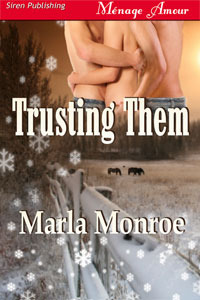 Trusting Them by Marla Monroe
