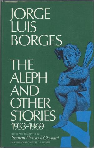 The Aleph and Other Stories 1933-1969 by Jorge Luis Borges