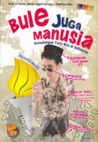 Bule Juga Manusia: Petualangan Turis Gila di Indonesia