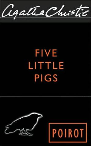 Five Little Pigs: A Hercule Poirot Mystery