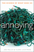 Annoying: The Science of Wh...