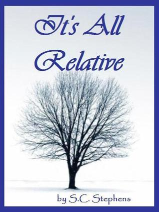 It's All Relative by S.C. Stephens